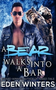 A Bear Walks Into A Bar ebook by Eden Winters