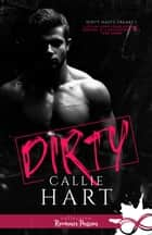 Dirty - Dirty Nasty Freaks, T1 eBook by Callie Hart, Jennifer Spinninger