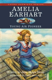 Amelia Earhart - Young Air Pioneer ebook by Jane Moore Howe,Cathy Morrison