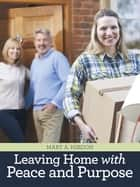 Leaving Home with Peace and Purpose ebook by