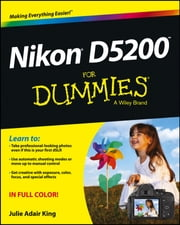 Nikon D5200 For Dummies ebook by Julie Adair King