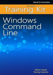Windows Command Line Self-Study Training Kit ebook by William Stanek Training Solutions