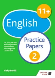 11+ English Practice Papers 2 - For 11+, pre-test and independent school exams including CEM, GL and ISEB ebook by Victoria Burrill