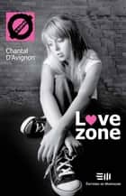Love zone 02 ebook by D'Avignon Chantal