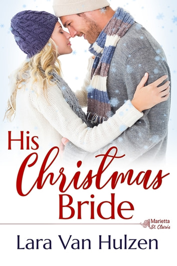 His Christmas Bride ebook by Lara Van Hulzen