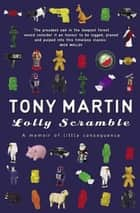 Lolly Scramble ebook by Tony Martin