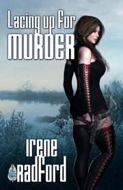 Lacing Up For Murder ebook by Phyllis Irene Radford