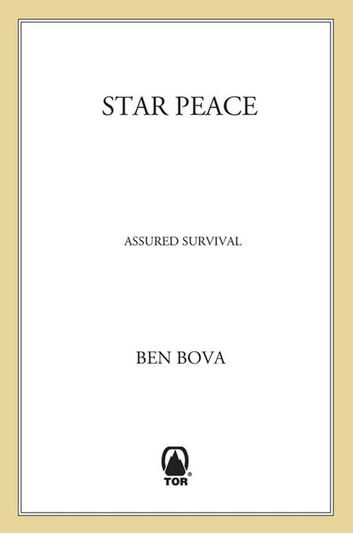 "Star Peace - Assured Survival - Putting the ""Star Wars"" Defense in Perspective ebook by Ben Bova"