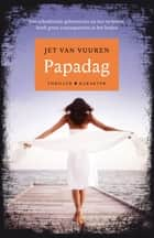Papadag ebook by Jet van Vuuren