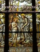 Pentecost Rejected; And Its Effect On The Churches ebook by Aaron Merritt Hills