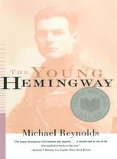 The Young Hemingway ebook by Michael Reynolds