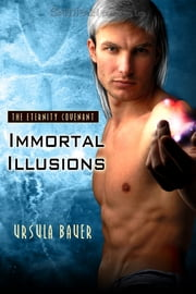Immortal Illusions ebook by Ursula Bauer