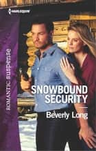 Snowbound Security ebook by Beverly Long