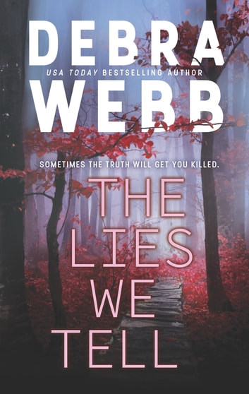 The Lies We Tell ebook by Debra Webb