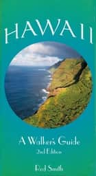 Hawaii: A Walker's & Hiker's Guide ebook by Smith, Rod