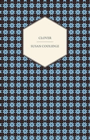Clover ebook by Susan Coolidge,