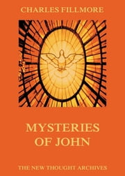 Mysteries Of John ebook by Charles Fillmore