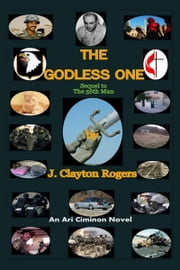 The Godless One ebook by J. Clayton Rogers