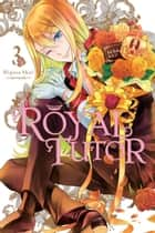 The Royal Tutor, Vol. 3 ebook by Higasa Akai