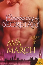 Convincing the Secretary ebook by Ava March