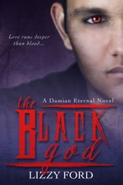 The Black God (#2, Damian Eternal Series) ebook by Lizzy Ford