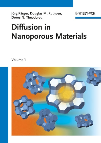 Diffusion in Nanoporous Materials ebook by Doros N. Theodorou,Jörg Kärger,Douglas M. Ruthven