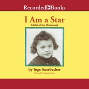 I Am a Star - Child of the Holocaust audiobook by Inge Auerbacher