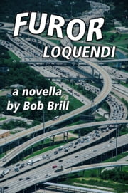 Furor Loquendi ebook by Bob Brill