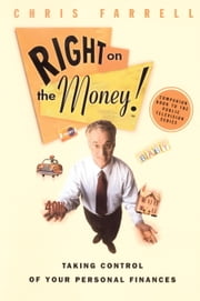 Right on the Money! - Taking Control of Your Personal Finances ebook by Chris Farrell