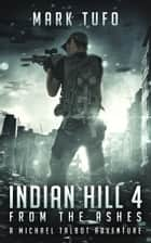 Indian Hill 4: From The Ashes ebook by