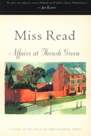 Affairs at Thrush Green ebook by Miss Read
