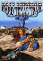 Hard Texas Trail ebook by Matt Chisholm
