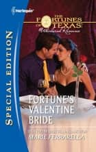 Fortune's Valentine Bride ebook by Marie Ferrarella