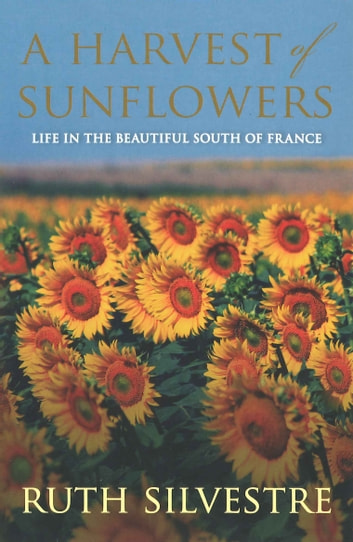 A Harvest of Sunflowers ebook by Ruth Silvestre