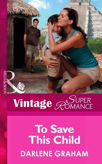 To Save This Child (Mills & Boon Vintage Superromance) ebook by Darlene Graham