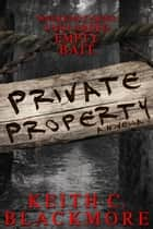 Private Property ebook by Keith C Blackmore
