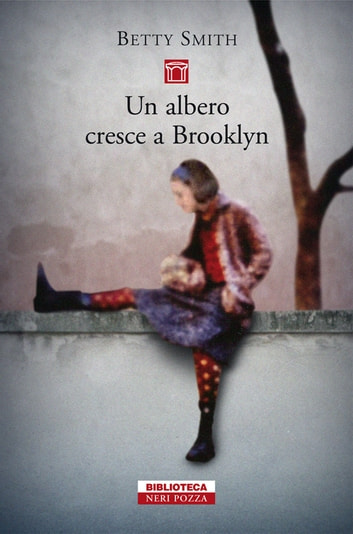 Un albero cresce a Brooklyn ebook by Betty Smith