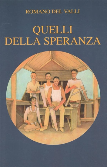 Quelli della speranza ebook by Romano Del Valli