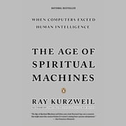 The Age of Spiritual Machines audiobook by Ray Kurzweil