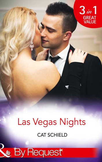 Las Vegas Nights: At Odds with the Heiress (Las Vegas Nights, Book 1) / A Merger by Marriage (Las Vegas Nights, Book 2) / A Taste of Temptation (Las Vegas Nights, Book 3) (Mills & Boon By Request) ebook by Cat Schield