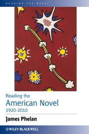 Reading the American Novel 1920-2010 ebook by James Phelan