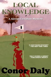 Local Knowledge (A Kieran Lenahan Mystery) ebook by Conor Daly