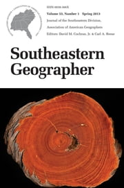 Southeastern Geographer - Spring 2013 Issue ebook by Carl A. Reese,David M. Cochran