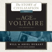 The Age of Voltaire - A History of Civlization in Western Europe from 1715 to 1756, with Special Emphasis on the Conflict between Religion and Philosophy audiobook by Will Durant, Ariel Durant