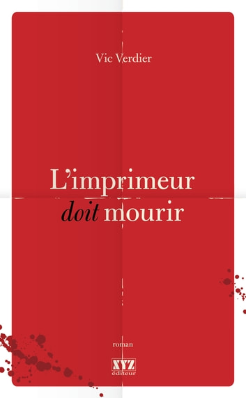 L'imprimeur doit mourir ebook by Vic Verdier