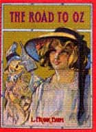The Road To Oz ebook by