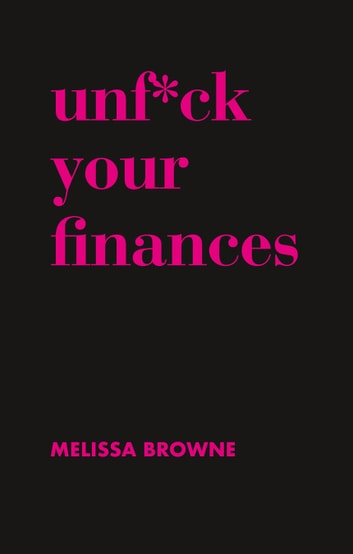Unf*ck Your Finances ebook by Melissa Browne