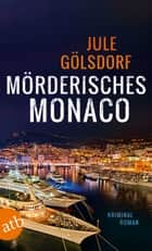 Mörderisches Monaco - Kriminalroman ebook by