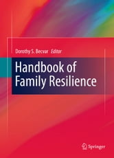 Handbook of Family Resilience ebook by