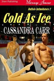 Cold As Ice ebook by Cassandra Carr